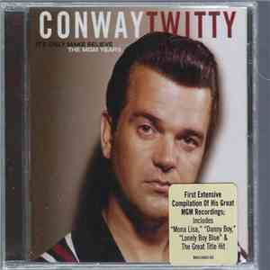 Conway Twitty - It's Only Make Believe The MGM Years download