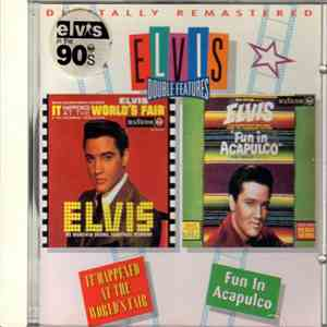Elvis Presley - It Happened At The Worlds Fair & Fun In Acapulco download