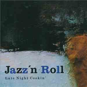 Jazz'n Roll - Late Night Cookin' download