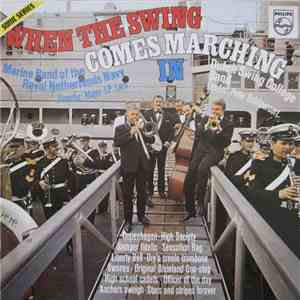 Marine Band Of The Royal Netherlands Navy, The Dutch Swing College Band - When The Swing Comes Marching In download